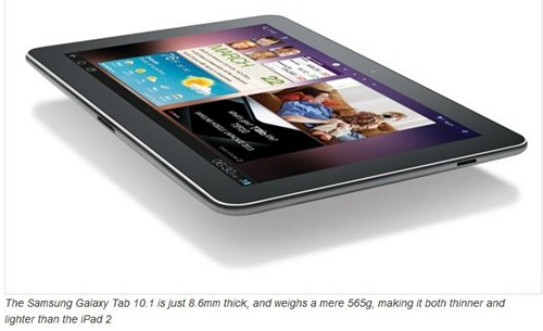 Galaxy Tab is both thinner and lighter than the iPad 2 is